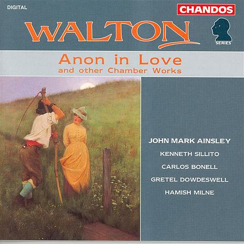 WALTON: Anon in Love / Duets for Children / Toccata / Valse from Facade / 5 Bagatelles / 2 Pieces by Various Artists