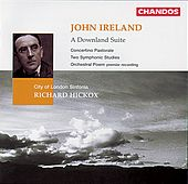 IRELAND: Downland Suite (A) / Orchestral Poem / Concertino Pastorale / 2 Symphonic Studies von Richard Hickox