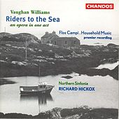 VAUGHAN WILLIAMS: Riders to the Sea / Household Music / Flos campi by Various Artists