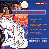 ARNOLD, M.: Little Suites Nos. 1-3 / Concerto for 28 Players / Variations on a Theme of Ruth Gipps von Richard Hickox