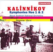 KALINNIKOV: Symphonies Nos. 1 and 2 by Neeme Jarvi