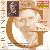 GRAINGER: Grainger Edition, Vol. 12: Songs for Mezzo-Soprano by Della Jones
