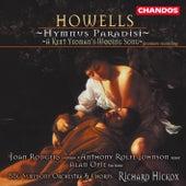 HOWELLS: Hymnus Paradisi / A Kent Yeoman's Wooing Song de Various Artists