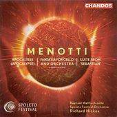 MENOTTI: Apocalypse / Fantasia for Cello and Orchestra / Sebastian: Suite by Various Artists