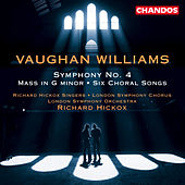 VAUGHAN WILLIAMS: Symphony No. 4 / Mass in G minor / 6 Choral Songs de Richard Hickox