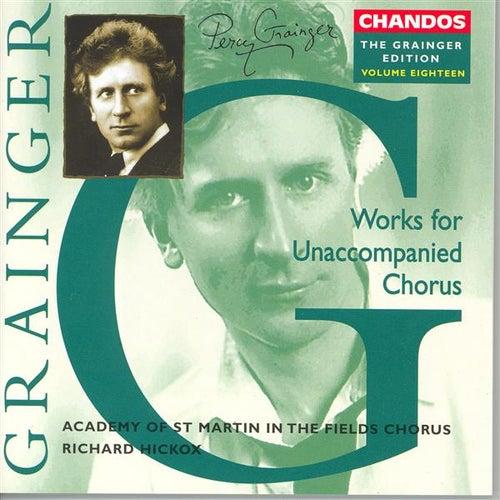 GRAINGER: Grainger Edition, Vol. 18: Work for Unaccompanied Chorus by Various Artists