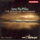 MaCMILLAN: Magnificat / Nunc dimittis / Exsultet / The Gallant Weaver / The Birds of Rhiannon von Various Artists