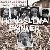Medelklassbarn de Hängslena Brinner