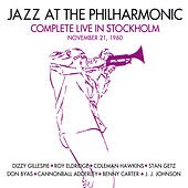 Jazz at the Philharmonic: Complete Live in Stockholm, November 21, 1960 (Bonus Track Version) by Various Artists