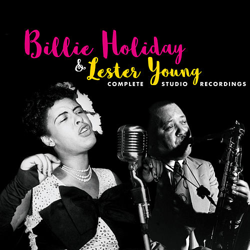 Complete Studio Recordings by Billie Holiday & Lester Young by Lester Young