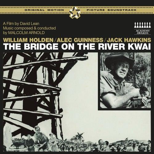 The Bridge on the River Kwai (Original Motion Picture Soundtrack) [Bonus Track Version] by Malcolm Arnold