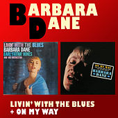 Livin' with the Blues + on My Way de Barbara Dane