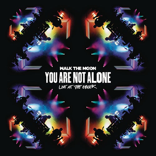 You Are Not Alone (Live At The Greek) von Walk The Moon