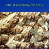 It Will Make Me Crazy (Red Jelly Mix) de Felix (Rock)