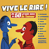 Vive le rire ! (Plus de 50 grands noms de l'humour) de Various Artists