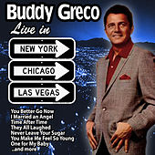 Buddy Greco Live in New York, Chicago and Las Vegas by Buddy Greco
