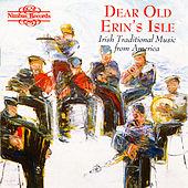 Dear Old Erin's Isle: Irish Traditional Music from America by Various Artists