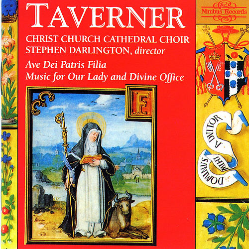 Taverner: Music for Our Lady and Divine Office by Christ Church Cathedral Choir