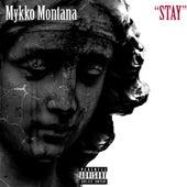 Stay by Mykko Montana