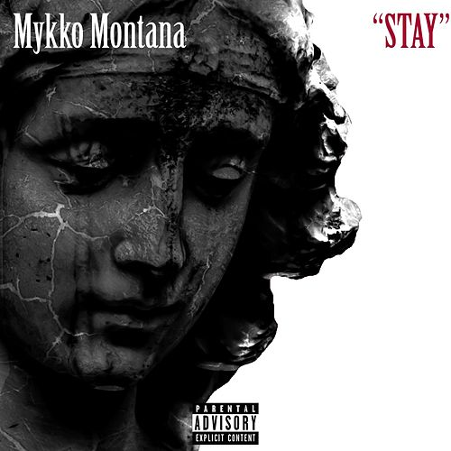 Stay by Mykko Montana