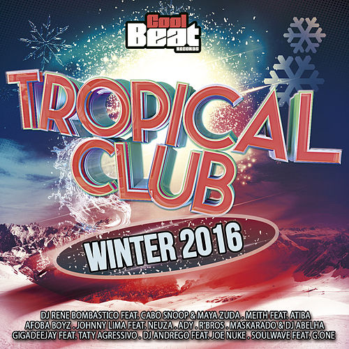 Tropical Club Winter 2016 by Various Artists