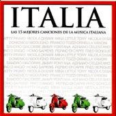 Italia, Las 15 Mejores Canciones de la Musica Italiana by Various Artists