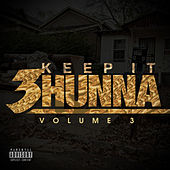 Keep It 3hunna, Vol. 3 von Various Artists