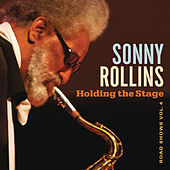 Holding the Stage (Road Shows, Vol. 4) by Sonny Rollins