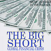 Global Financial Crisis: The Big Short (Music Inspired by the Film 2016) de Various Artists