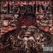 Loyalty Before Royalty de Dat Boy Drizzle
