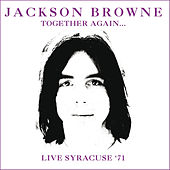 Together Again (Live At Jabberwocky, Syracuse Ny 27 Mar 1971) (Remastered) von Jackson Browne