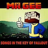 Songs in the Key of Fallout by Mr. Gee
