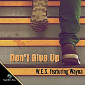 Don't Give Up (feat. Wayna) von W.E.S.