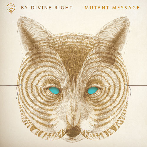 Mutant Message by By Divine Right