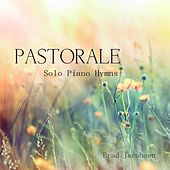 Pastorale: Solo Piano Hymns by Brad Jacobsen