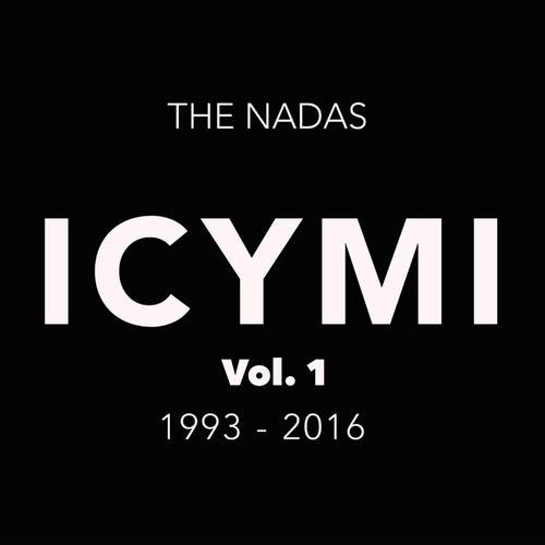 Icymi Greatest Hits, Vol. 1 by The Nadas