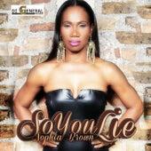 So You Lie - Single by Sophia Brown