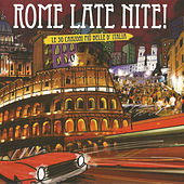 Rome Late Nite: Le 30 canzoni piú belle d' Italia von Various Artists