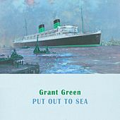 Put Out To Sea van Grant Green