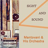 Sight And Sound von Mantovani & His Orchestra