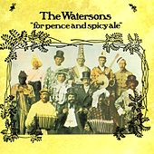 For Pence and Spicy Ale by The Watersons