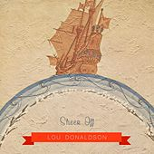 Sheer Off by Lou Donaldson