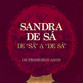 De 'Sá' A 'De Sá' - Os Primeiros Anos von Sandra De Sá