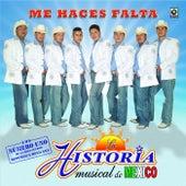 Me Haces Falta by La Historia Musical De Mexico