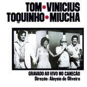Tom, Vinicius, Toquinho, Miúcha - Gravado Ao Vivo No Canecão by Various Artists