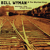 Anyway the Wind Blows de Bill Wyman