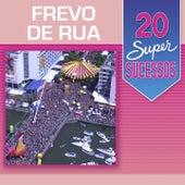20 Super Sucessos Frevo de Rua de Banda Municipal Do Recife