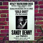 Gold Dust - Live At The Royalty (The Final Concert) by Sandy Denny