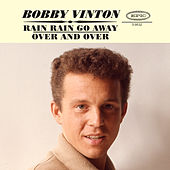 Rain Rain Go Away / Over And Over by Bobby Vinton