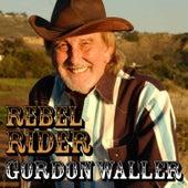 Rebel Rider by Gordon Waller
